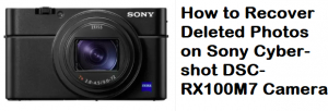 Recover Deleted Photos on Sony Cyber-shot DSC-RX100M7