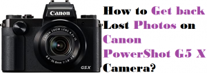 get back lost photos on Canon PowerShot G5 X Camera