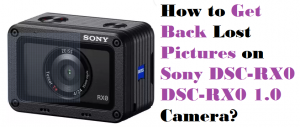get back lost pictures on Sony DSC-RX0 DSC-RX0 1.0 Camera